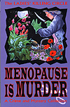 Menopause is Murder: A Crime and Mystery Collection
